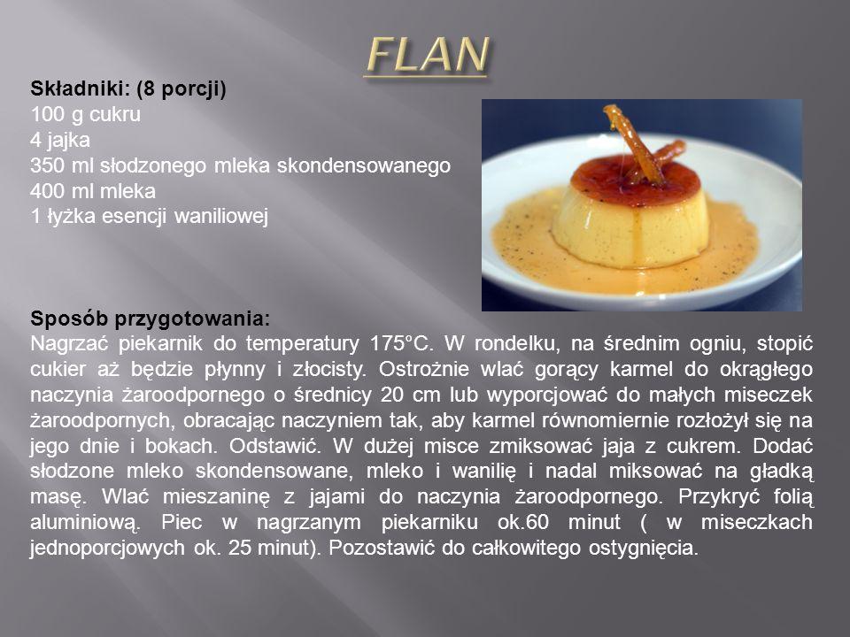 FLAN Składniki: (8 porcji) 100 g cukru 4 jajka