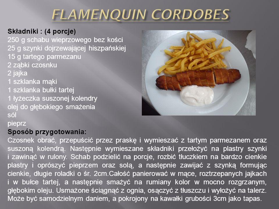 FLAMENQUIN CORDOBES Składniki : (4 porcje)