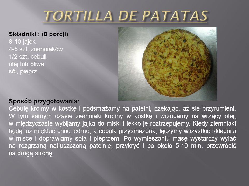 TORTILLA DE PATATAS Składniki : (8 porcji) 8-10 jajek