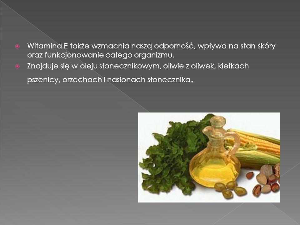 Witamina E także wzmacnia naszą odporność, wpływa na stan skóry oraz funkcjonowanie całego organizmu.