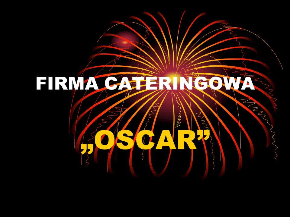 """FIRMA CATERINGOWA """"OSCAR"""