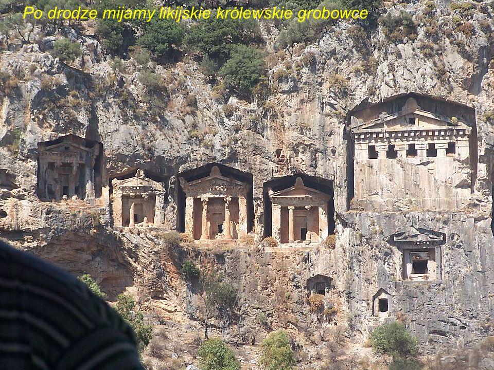 Po drodze mijamy likijskie królewskie grobowce
