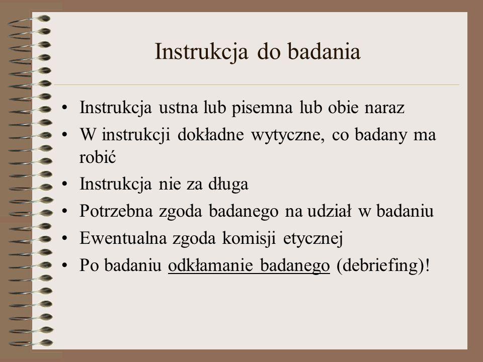 Instrukcja do badania Instrukcja ustna lub pisemna lub obie naraz