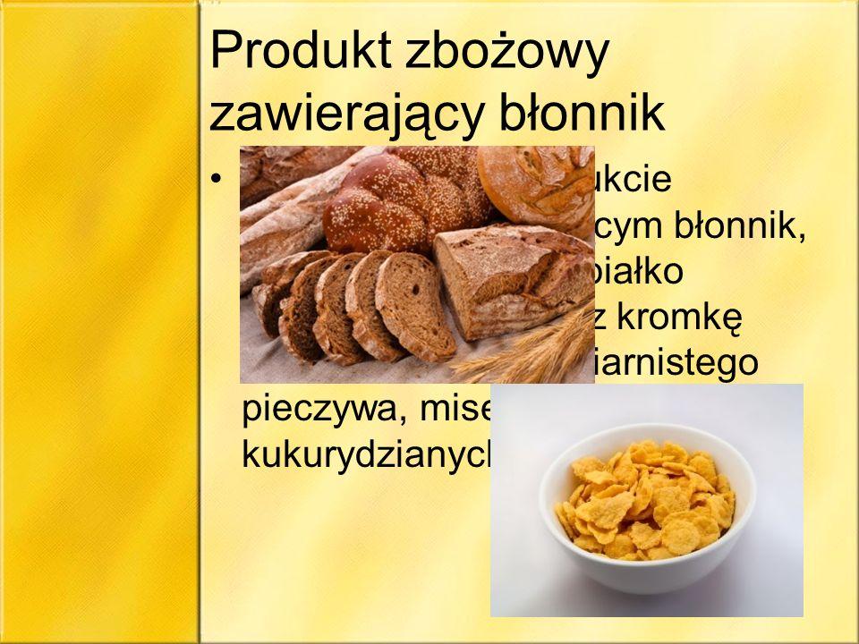 Produkt zbożowy zawierający błonnik