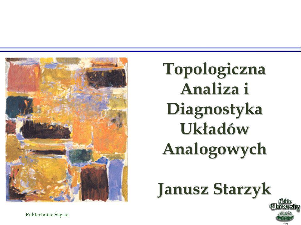 Topologiczna Analiza i Diagnostyka Układów Analogowych Janusz Starzyk