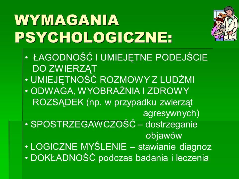 WYMAGANIA PSYCHOLOGICZNE: