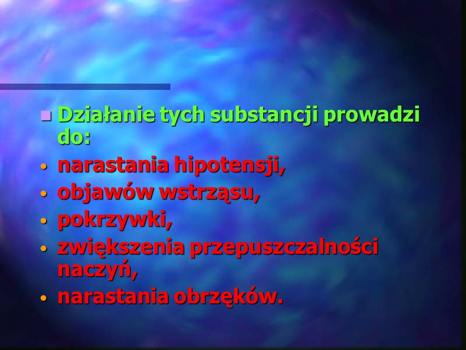 Działanie tych substancji prowadzi do: