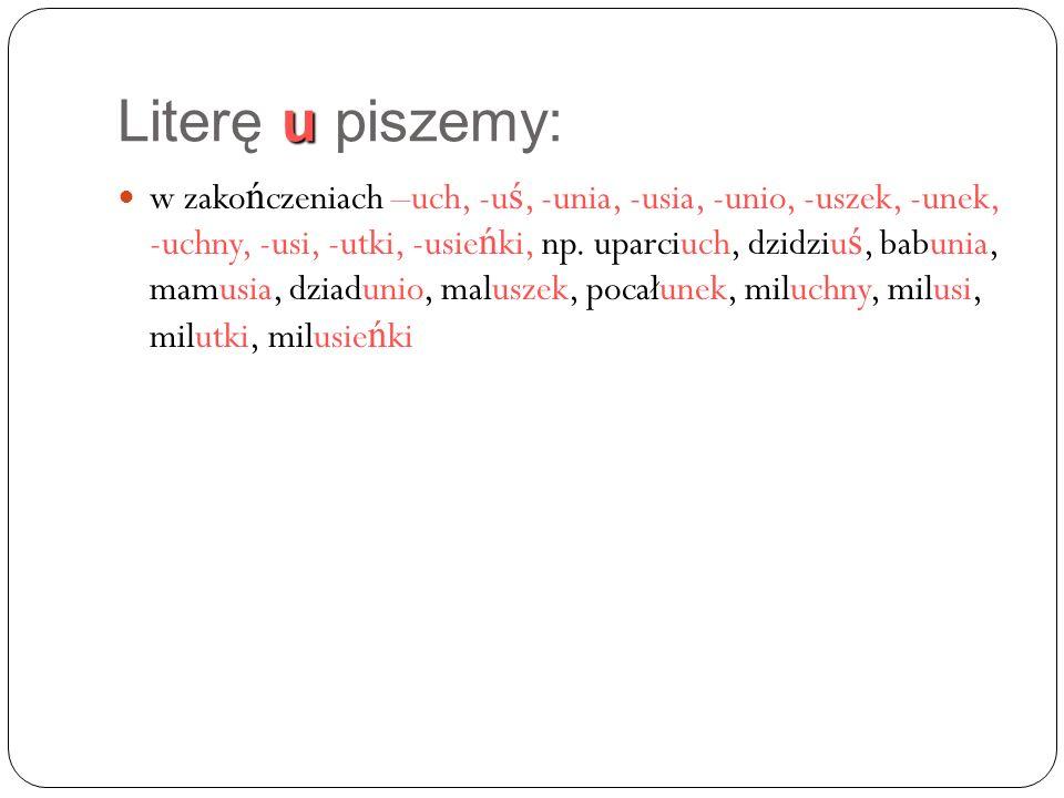 Literę u piszemy: