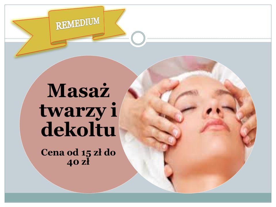 REMEDIUM Masaż twarzy i dekoltu Cena od 15 zł do 40 zł