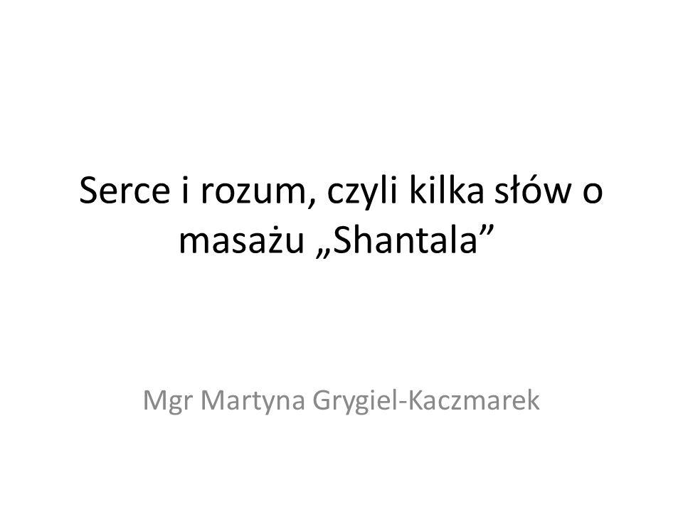 """Serce i rozum, czyli kilka słów o masażu """"Shantala"""