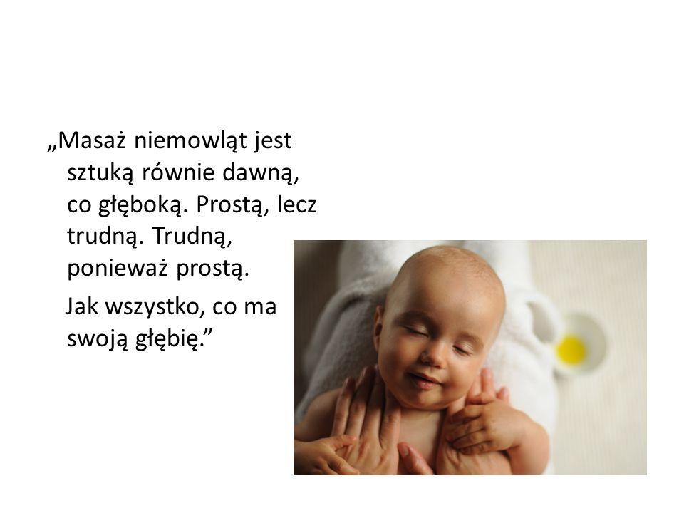 """""""Masaż niemowląt jest sztuką równie dawną, co głęboką"""