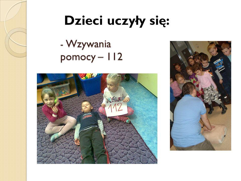 Dzieci uczyły się: - Wzywania pomocy – 112