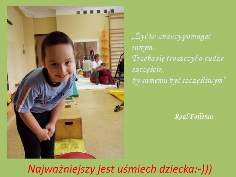 Najważniejszy jest uśmiech dziecka:-)))