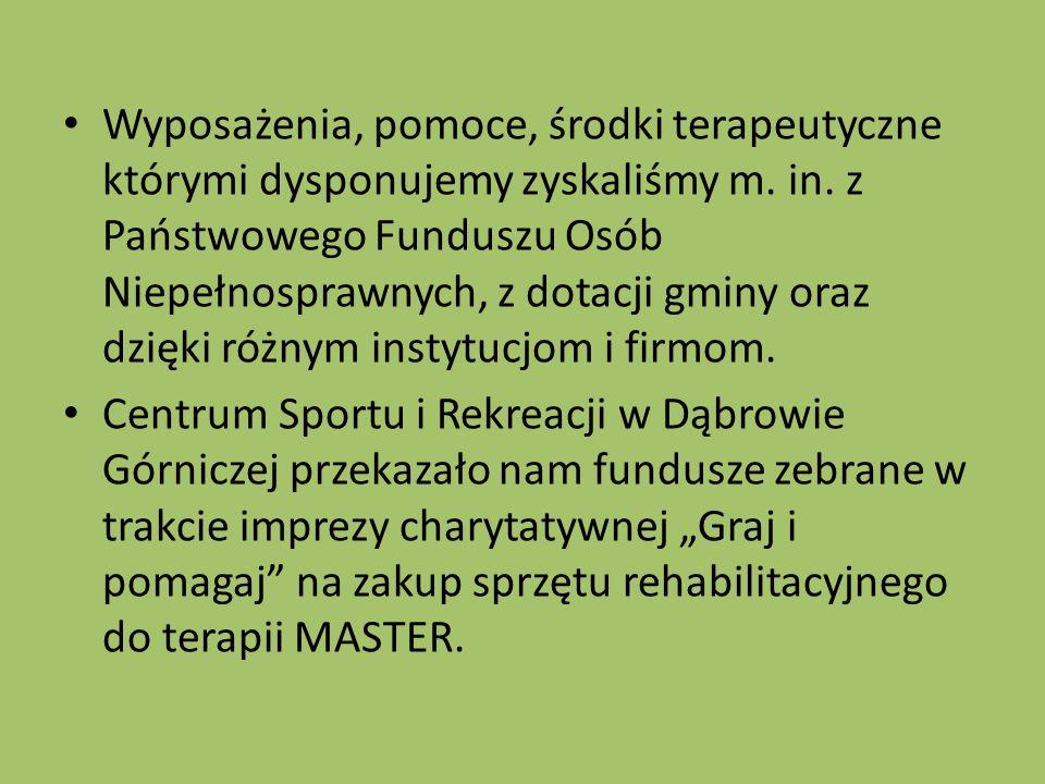 Wyposażenia, pomoce, środki terapeutyczne którymi dysponujemy zyskaliśmy m. in. z Państwowego Funduszu Osób Niepełnosprawnych, z dotacji gminy oraz dzięki różnym instytucjom i firmom.