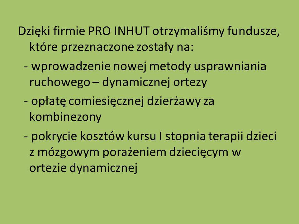Dzięki firmie PRO INHUT otrzymaliśmy fundusze, które przeznaczone zostały na: