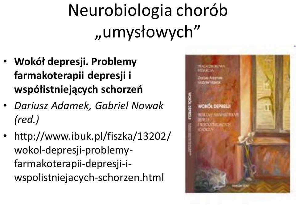 "Neurobiologia chorób ""umysłowych"