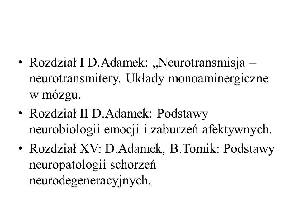 """Rozdział I D. Adamek: """"Neurotransmisja – neurotransmitery"""