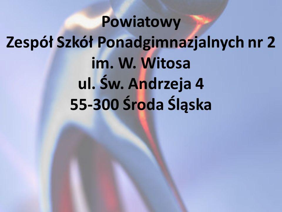 Powiatowy Zespół Szkół Ponadgimnazjalnych nr 2 im. W. Witosa ul. Św