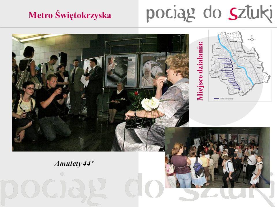 Metro Świętokrzyska Miejsce działania: Amulety 44'