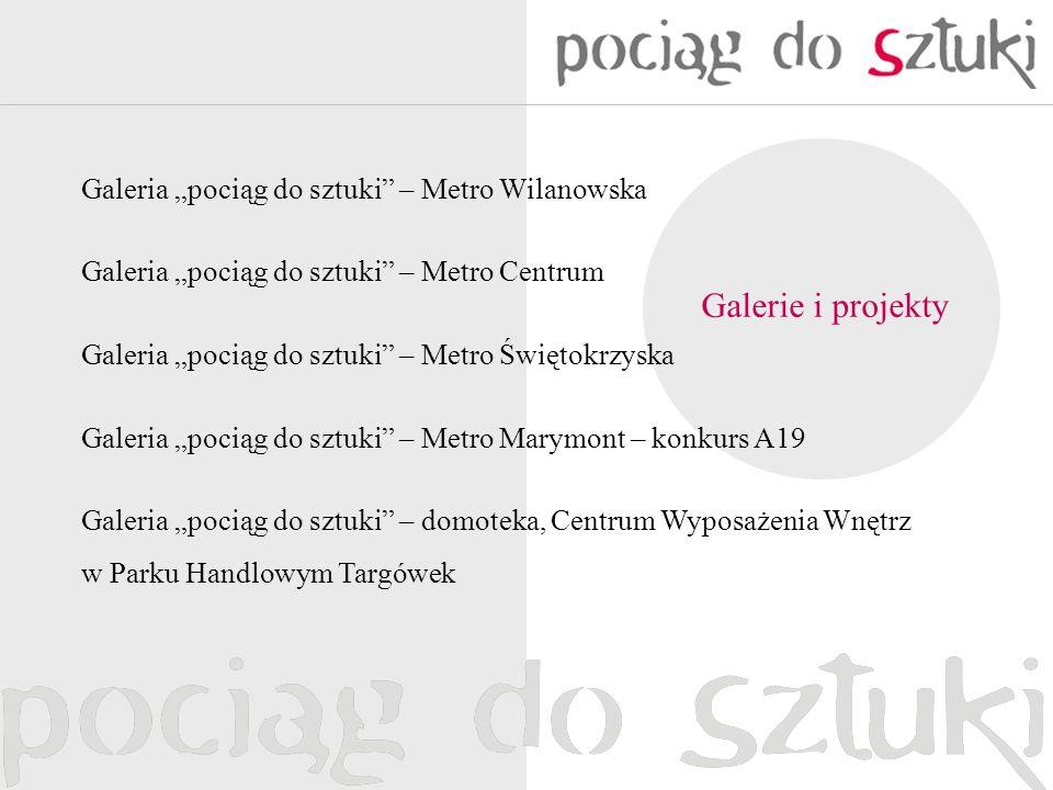 "Galerie i projekty Galeria ""pociąg do sztuki – Metro Wilanowska"