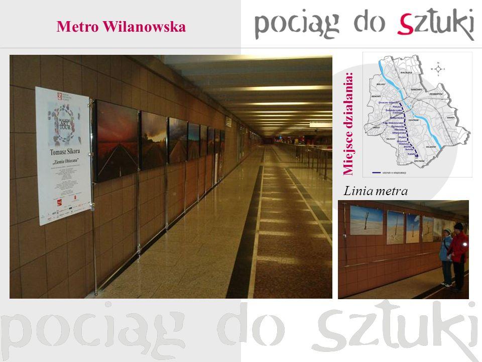 Metro Wilanowska Miejsce działania: Linia metra