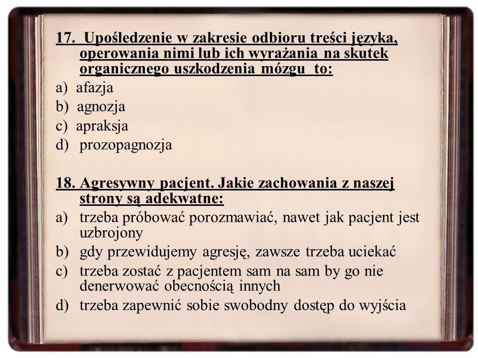 17. Upośledzenie w zakresie odbioru treści języka, operowania nimi lub ich wyrażania na skutek organicznego uszkodzenia mózgu to: