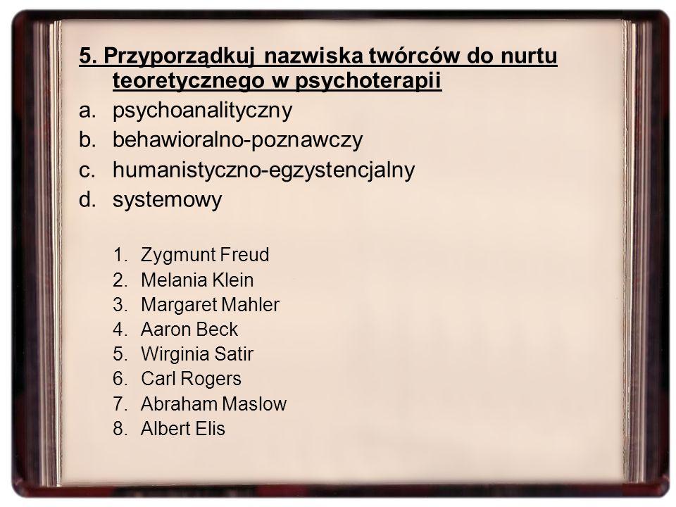 behawioralno-poznawczy humanistyczno-egzystencjalny systemowy