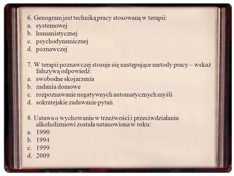 6. Genogram jest techniką pracy stosowaną w terapii: