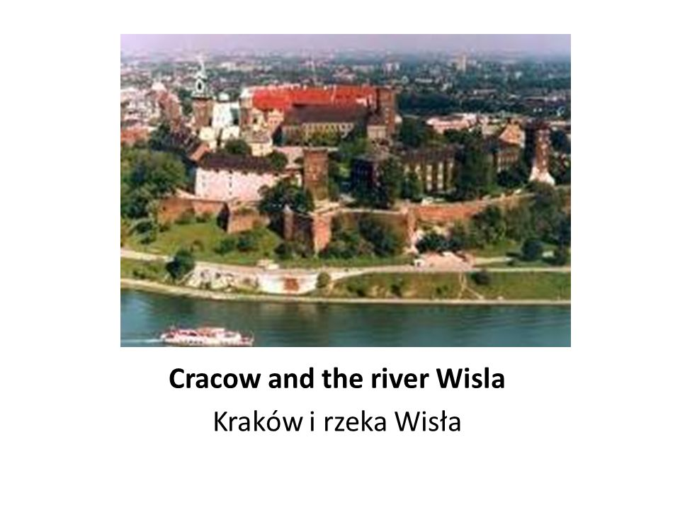Cracow and the river Wisla