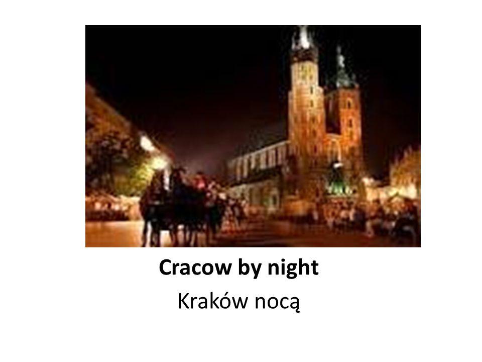 Cracow by night Kraków nocą