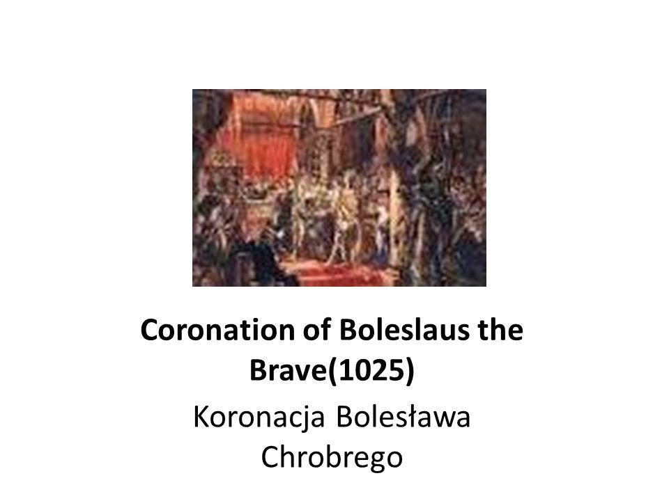 Coronation of Boleslaus the Brave(1025)