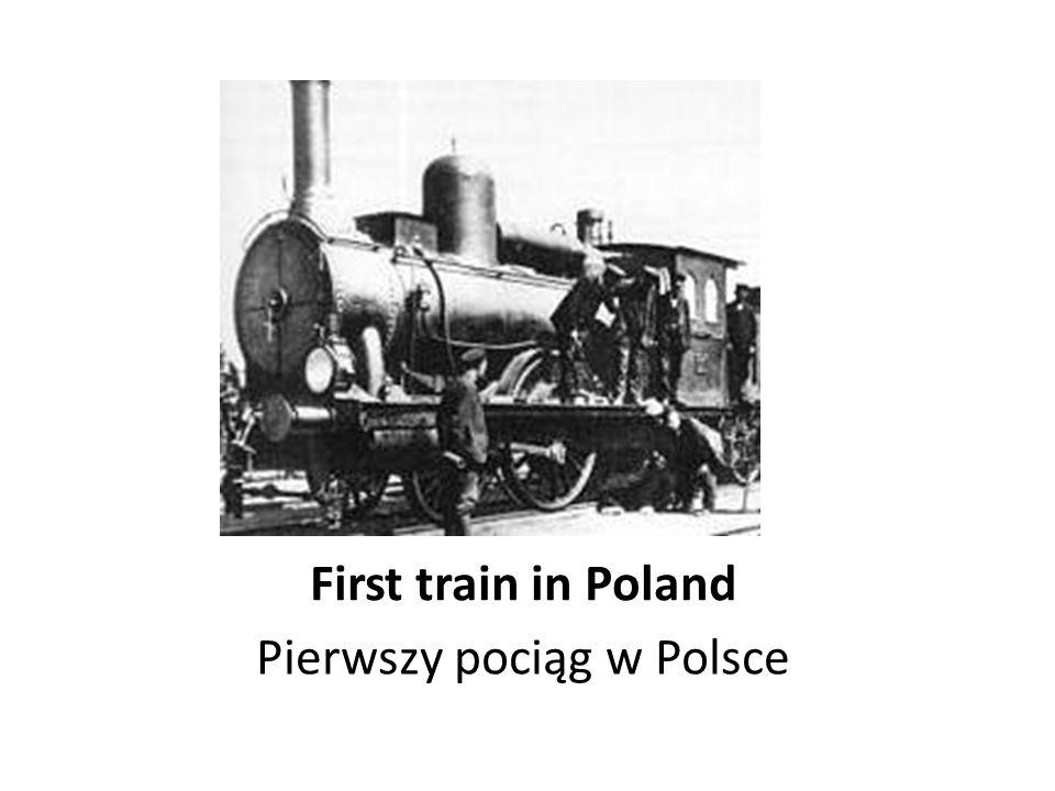 Pierwszy pociąg w Polsce