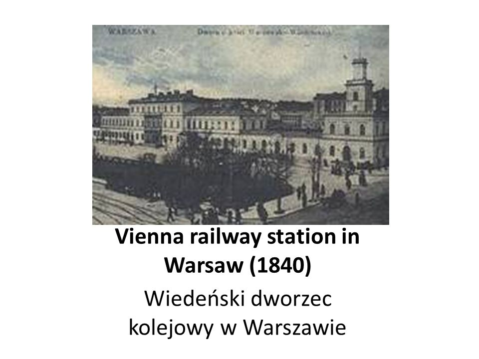 Vienna railway station in Warsaw (1840)