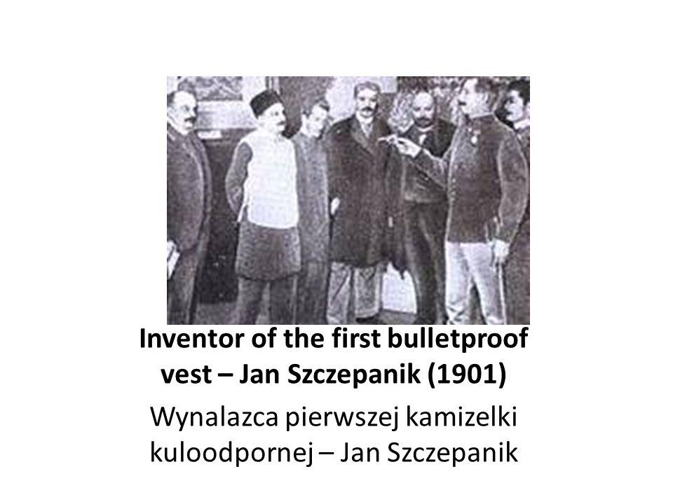 Inventor of the first bulletproof vest – Jan Szczepanik (1901)