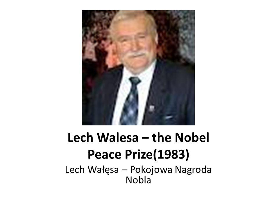 Lech Walesa – the Nobel Peace Prize(1983)