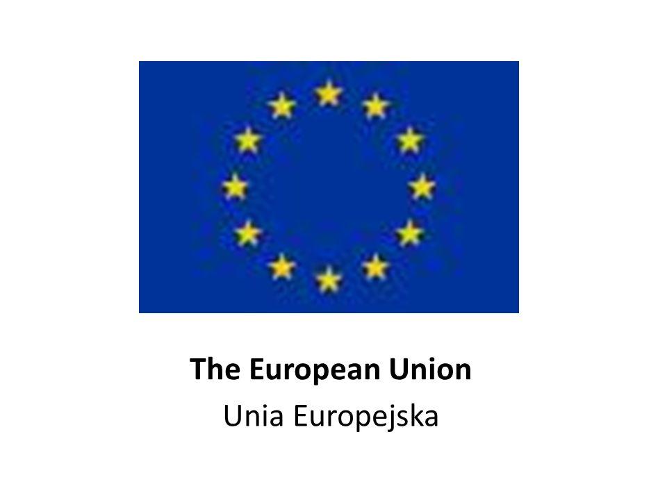 The European Union Unia Europejska