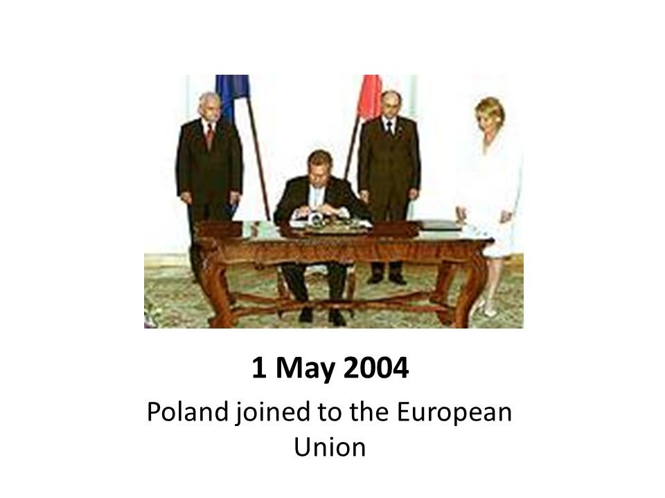 Poland joined to the European Union