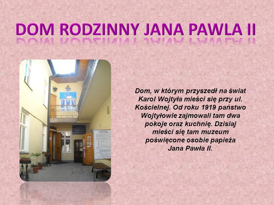 DOM RODZINNY JANA PAWLA II