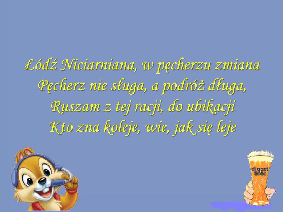 Łódź Niciarniana, w pęcherzu zmiana Pęcherz nie sługa, a podróż długa,