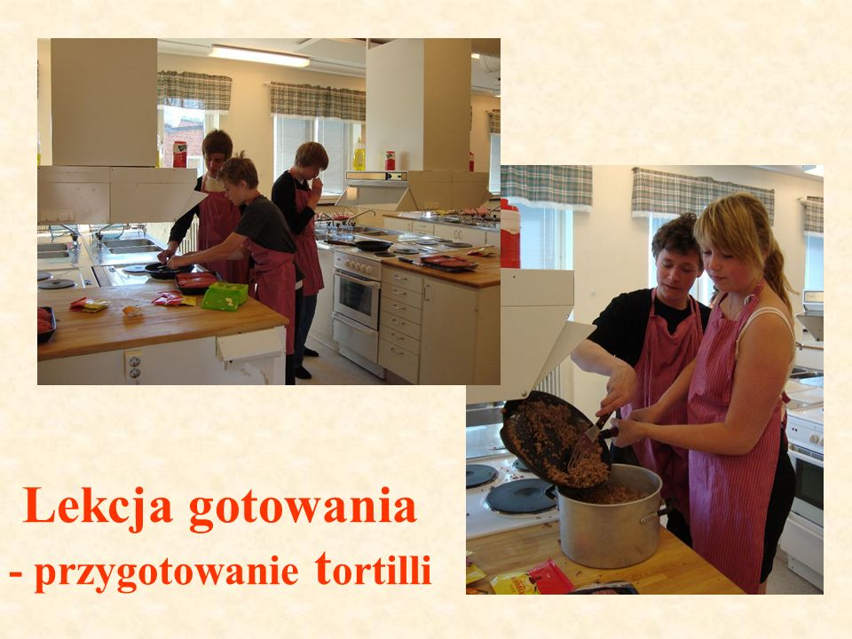 Lekcja gotowania - przygotowanie tortilli