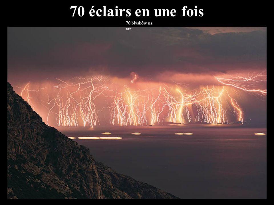 70 éclairs en une fois 70 błysków na raz 21