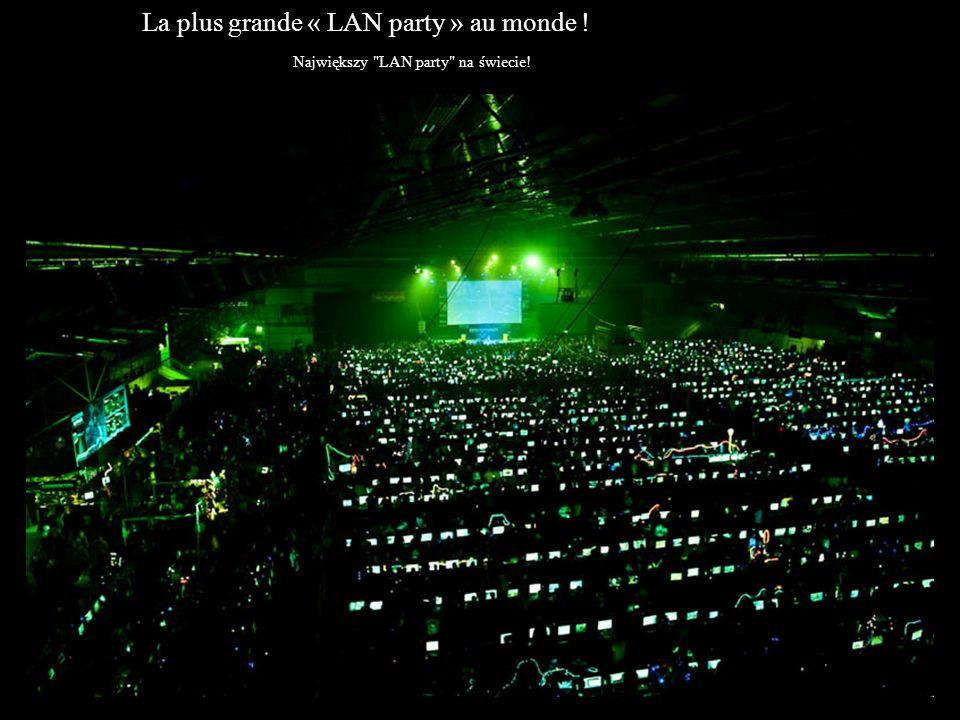 La plus grande « LAN party » au monde !