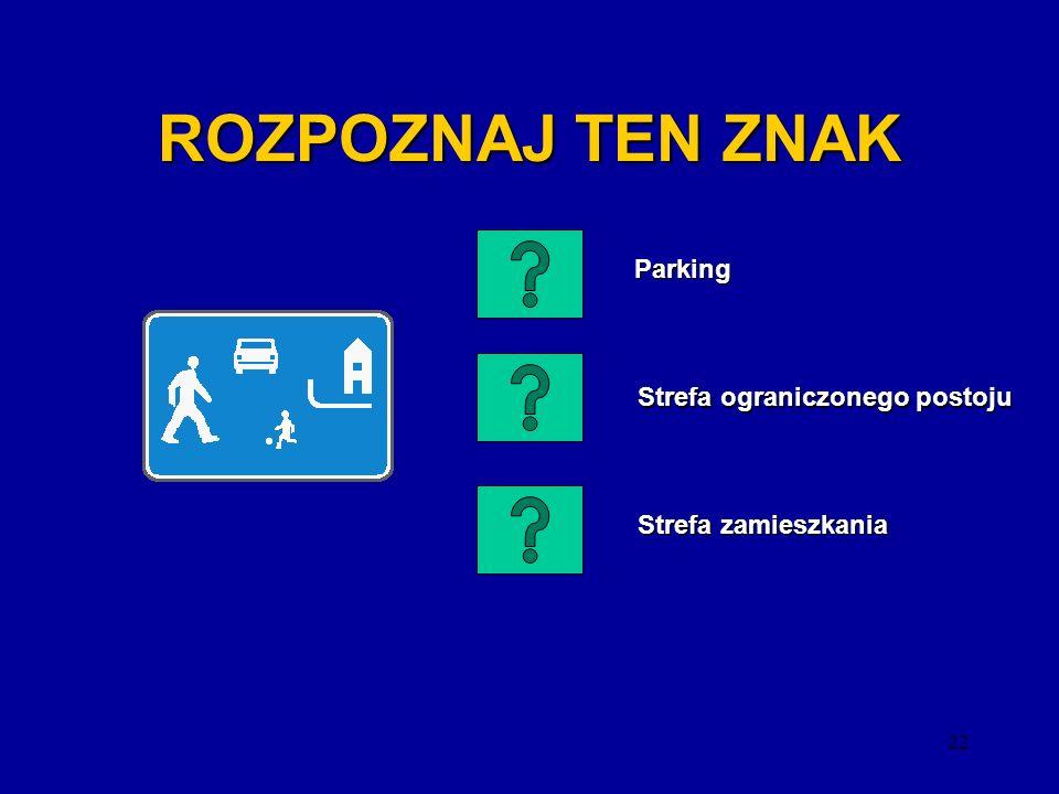 ROZPOZNAJ TEN ZNAK Parking Strefa ograniczonego postoju