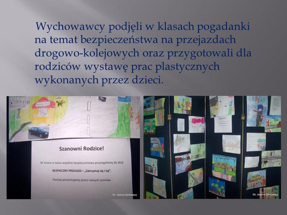 Wychowawcy podjęli w klasach pogadanki na temat bezpieczeństwa na przejazdach drogowo-kolejowych oraz przygotowali dla rodziców wystawę prac plastycznych wykonanych przez dzieci.
