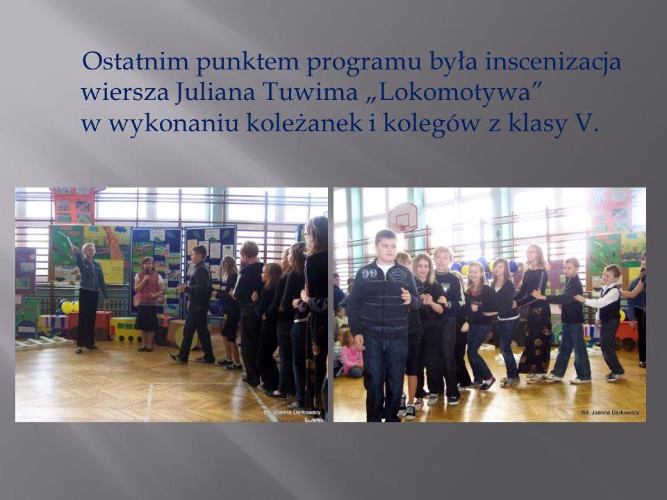 """Ostatnim punktem programu była inscenizacja wiersza Juliana Tuwima """"Lokomotywa w wykonaniu koleżanek i kolegów z klasy V."""