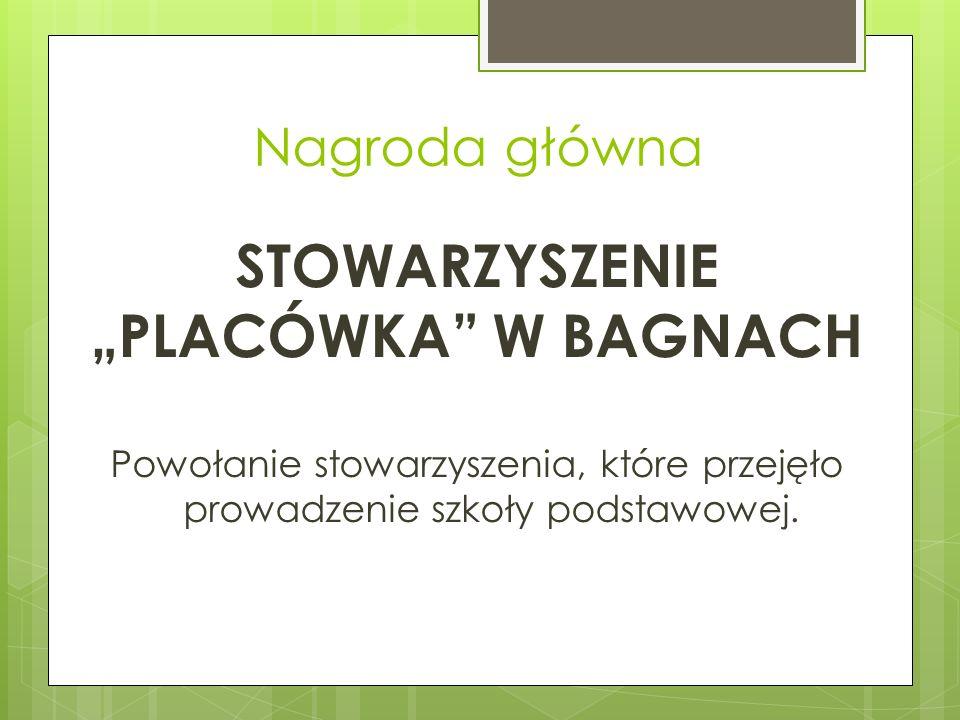 """STOWARZYSZENIE """"PLACÓWKA W BAGNACH Nagroda główna"""