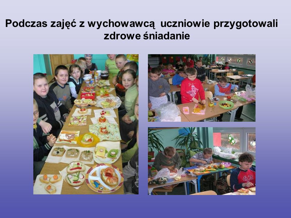 Podczas zajęć z wychowawcą uczniowie przygotowali zdrowe śniadanie