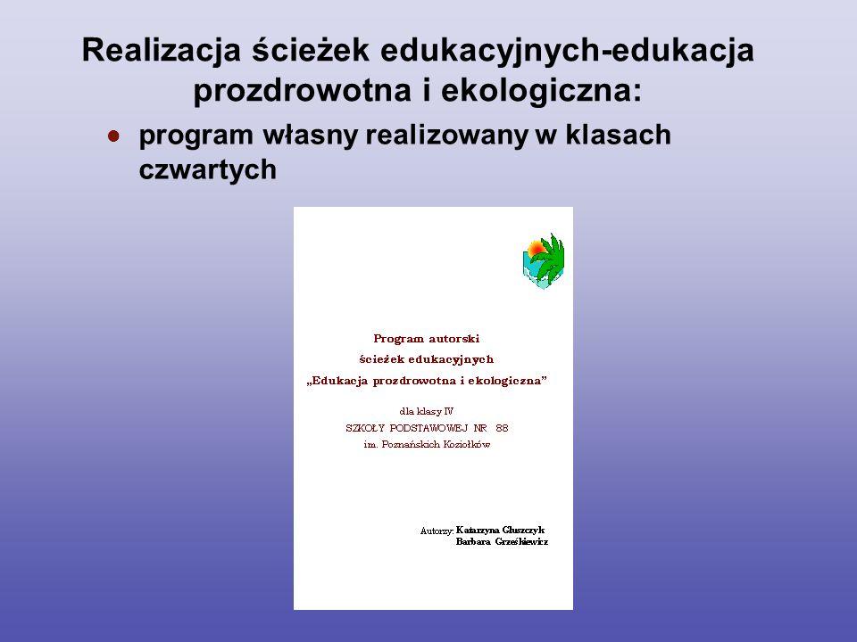 Realizacja ścieżek edukacyjnych-edukacja prozdrowotna i ekologiczna: