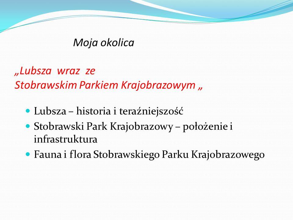 """Moja okolica """"Lubsza wraz ze Stobrawskim Parkiem Krajobrazowym """""""