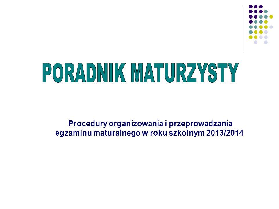 PORADNIK MATURZYSTY egzaminu maturalnego w roku szkolnym 2013/2014